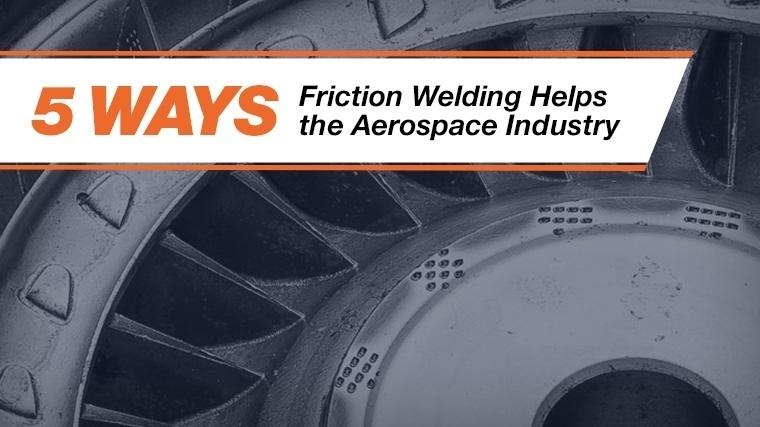 aerospace friction welding