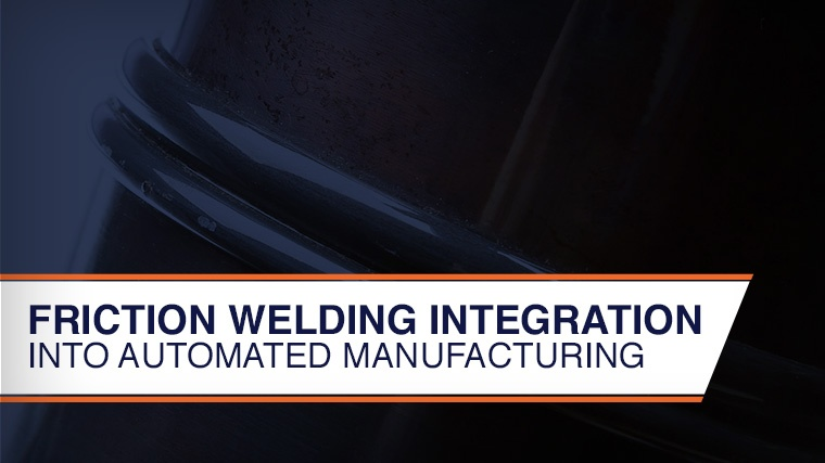 friction welding automation
