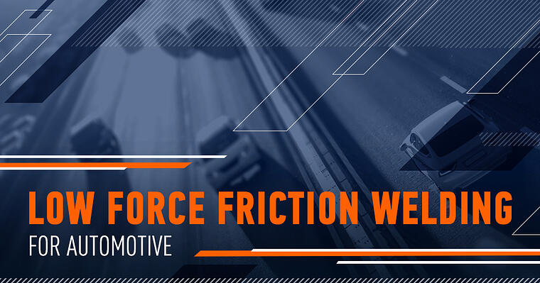 Low Force Friction Welding for Automotive MTI