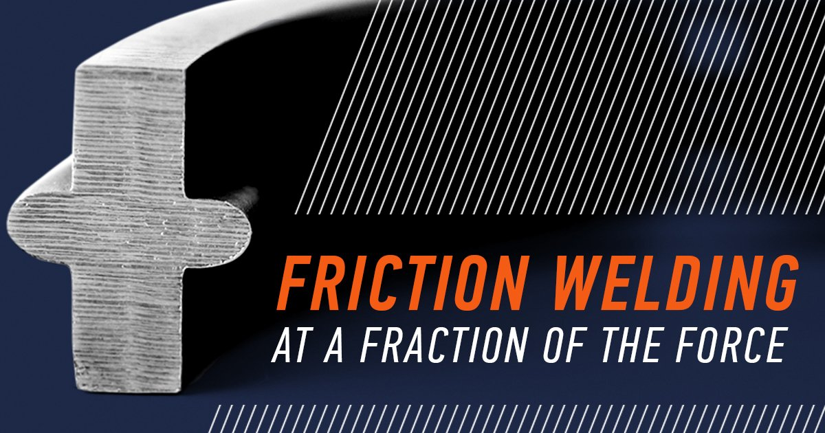 Low Force Friction Welding produces a friction weld at a fraction of the force